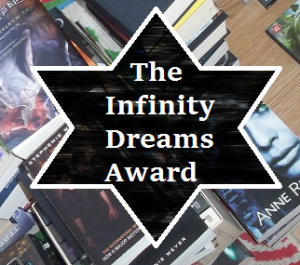 I was tagged for the Infinity Dreams Award
