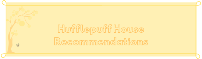 Huffle Puff house recs