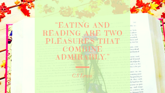 """Eating and reading are two pleasures that combine admirably."""